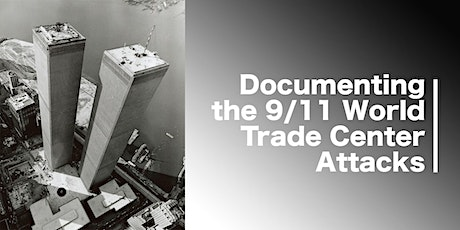 Documenting the 9/11 World Trade Center  Attacks tickets