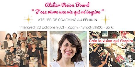 Atelier Vision Board : J'ose vivre une vie qui m'inspire billets