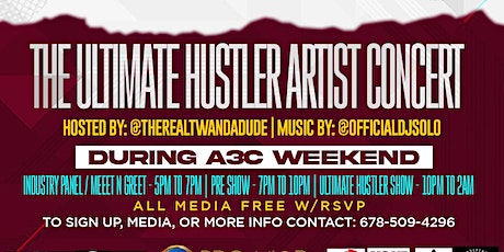 The Ultimate Hustler Artist Concert / Industry Panel - A3C Edition tickets