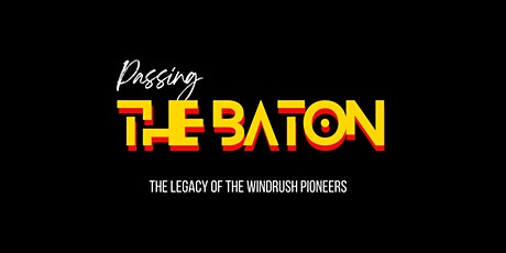 Passing The Baton: The Legacy of The Windrush Pioneers Premiere tickets