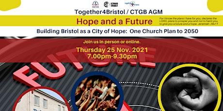 Together4Bristol / CTGB  -AGM  - Hope and a Future billets