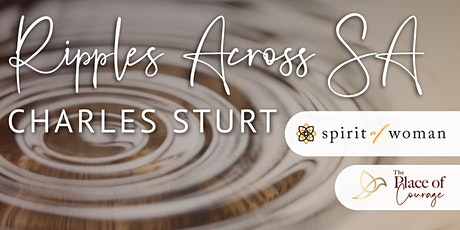 The Place of Courage- Ripples Across South Australia- City of Charles Sturt tickets