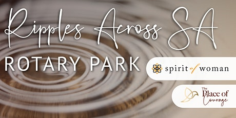 The Place of Courage - Ripples Across South Australia - Rotary Park tickets