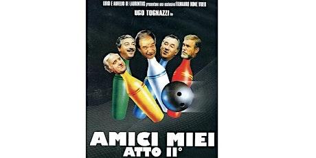 Amici Miei Atto II - UgoMania - Velletri per Ugo biglietti