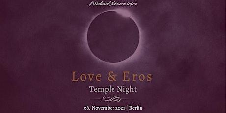LOVE & EROS Temple Night Berlin Tickets