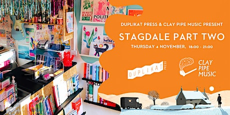 Clay Pipe Music + Duplikat + Stagdale Launch + Prints tickets