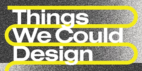 Things We Could Design Book Launch: Ron Wakkary and Pauline van Dongen tickets