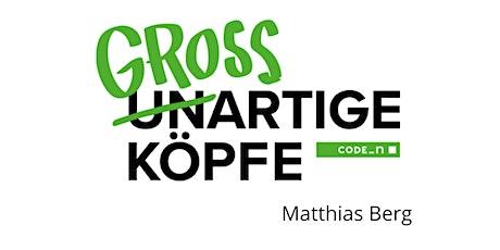 UN-/GROSSARTIGE Köpfe: Motivationsabend mit Matthias Berg Tickets