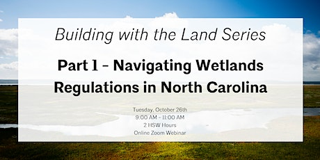 Building with the Land Part 1 - Navigating Wetlands Regulations in NC tickets
