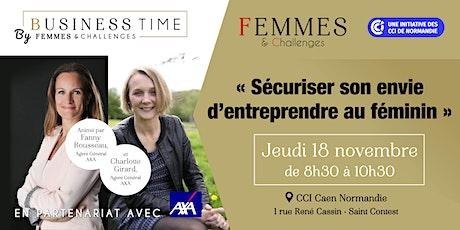 Business Time - Sécuriser son envie d'entreprendre au féminin billets