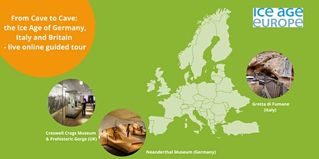 From Cave to Cave: the Ice Age of Germany, Italy and Britain Tickets