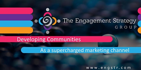 Workshop: Developing Communities - a supercharged marketing channel tickets