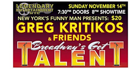 Greg Kritikos Presents: Broadway's Got Talent Comedy Show tickets