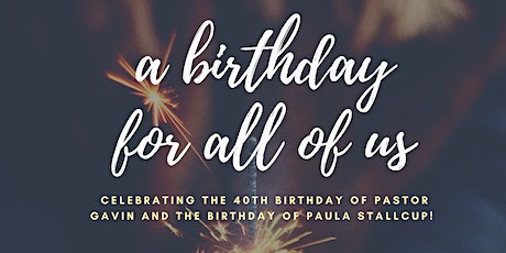 A Birthday For All Of Us! Gavin's 40th Birthday & Concert tickets