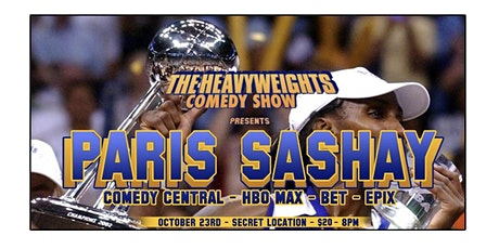 The Heavyweights Comedy Show Presents: Paris Sashay tickets