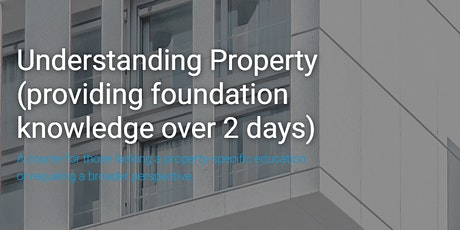 Understanding Property: 2-day course, 2 + 3 Nov 2021 tickets