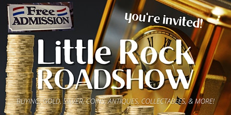 Little Rock Roadshow- Buying; Gold, Silver, Coins, Collectables & More! tickets