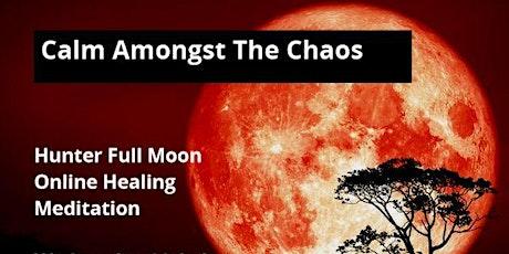Calm Amongst the Chaos - Full Moon Healing Meditation tickets