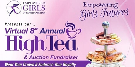 Virtual Annual High Tea and Auction hosted by Empowered Girls of NC tickets