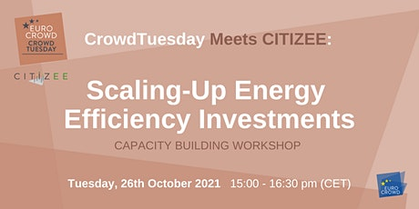 CrowdTuesday Meets CITIZEE: Scaling-Up Energy Efficiency Investments tickets