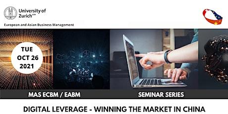 Seminar Digital Leverage - Winning the Market in China biglietti