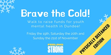 Brave The Cold Walk 2021 (Dundee Youth Mental Health) tickets