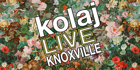 Kolaj LIVE Knoxville tickets