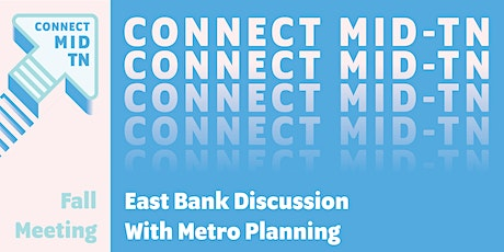 Connect Mid-TN Fall Meeting: East Bank Discussion tickets