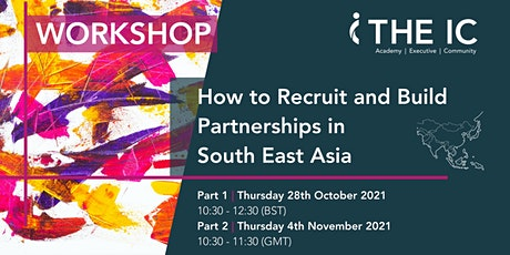 How to Recruit and Build Partnerships in South East Asia tickets