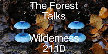 Spatial Practices  Forest Talks : Wilderness tickets