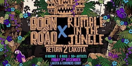 Born On Road x Rumble In The Jungle: Return 2 Lakota tickets