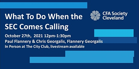 What To Do When the SEC Comes Calling, In Person at The City Club tickets