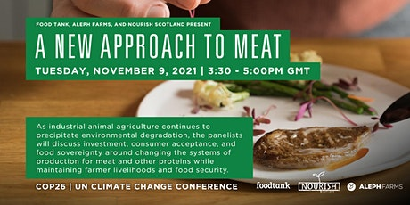 A New Approach to Meat (Streamed / Live at the UN Climate Conference-COP26) tickets