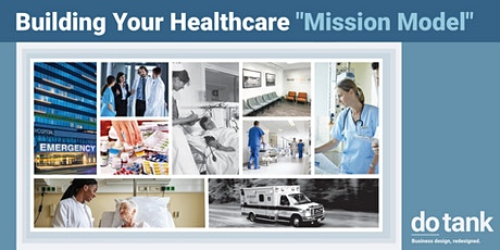 """Building Your Healthcare """"Mission Model"""" tickets"""