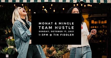 MONAT & Mingle - Team Hustle tickets