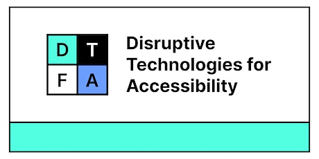 Disruptive Technologies for Accessibility 2021  #DTFA21 tickets