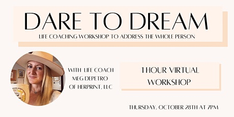 Dare to Dream - Discover Your Purpose Virtual Workshop tickets