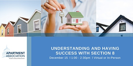 Understanding and Having Success with Section 8 - Virtual or In-Person tickets