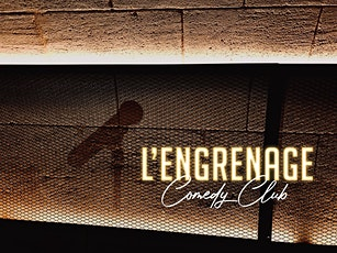 L'Engrenage Comedy Club billets