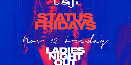 Ladies Night Out @ Status Fridays : Everyone Free Entry with Rsvp tickets