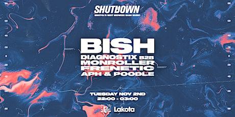 Shutdown: Bish, Diagnostix b2b Monroller, Frenetic tickets