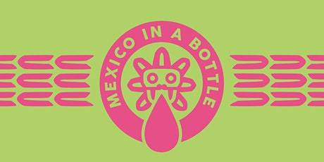 Mexico in a Bottle San francisco tickets