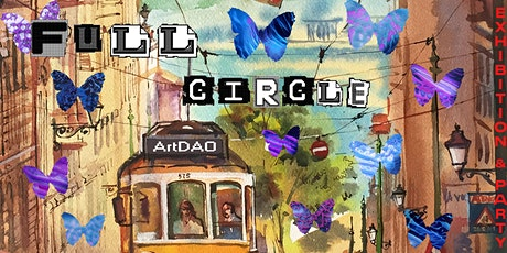Full Circle x ArtDAO | Exhibition & Party @ BOA tickets