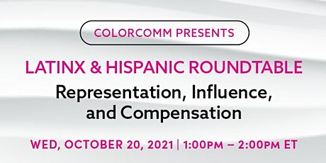 ColorComm Presents: Latinx & Hispanic Roundtable: Representation, Influe... tickets
