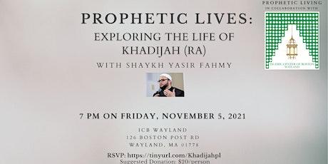 Prophetic Lives: Exploring the Life of Khadija (ra) tickets