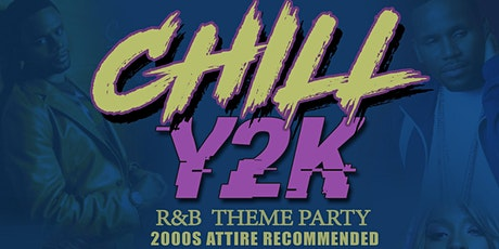 THE CHILL Y2K ALL R&B DAY PARTY tickets