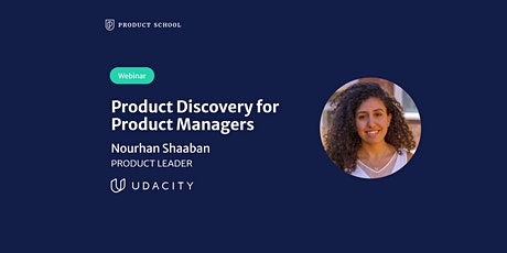 Webinar: Product Discovery for Product Managers by Udacity Product Leader tickets
