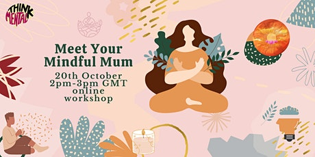 ThinkMental and KCL Meditation Society Present: Meet your Mindful Mum! Tickets