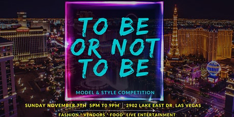 TO BE OR NOT TO BE STYLE SHOW AND MODEL COMPETITION-LAS VEGAS tickets