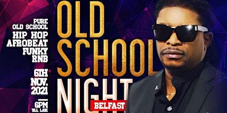 Old School Night Belfast tickets